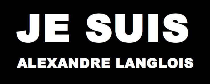 Je suis Alexandre Langlois 2