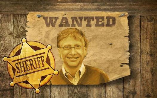 Wanted Bill Gates